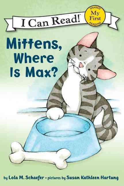 Mittens, Where Is Max? By Schaefer, Lola M./ Hartung, Susan Kathleen (ILT)